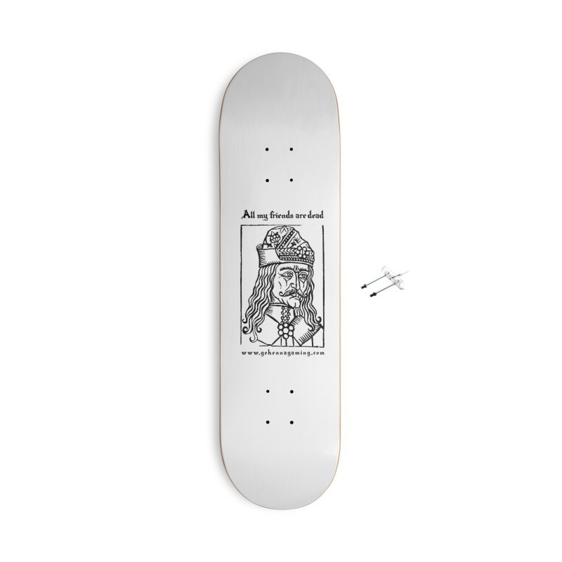 All My Friends Are Dead Accessories With Hanging Hardware Skateboard by The Gehenna Gaming Shop