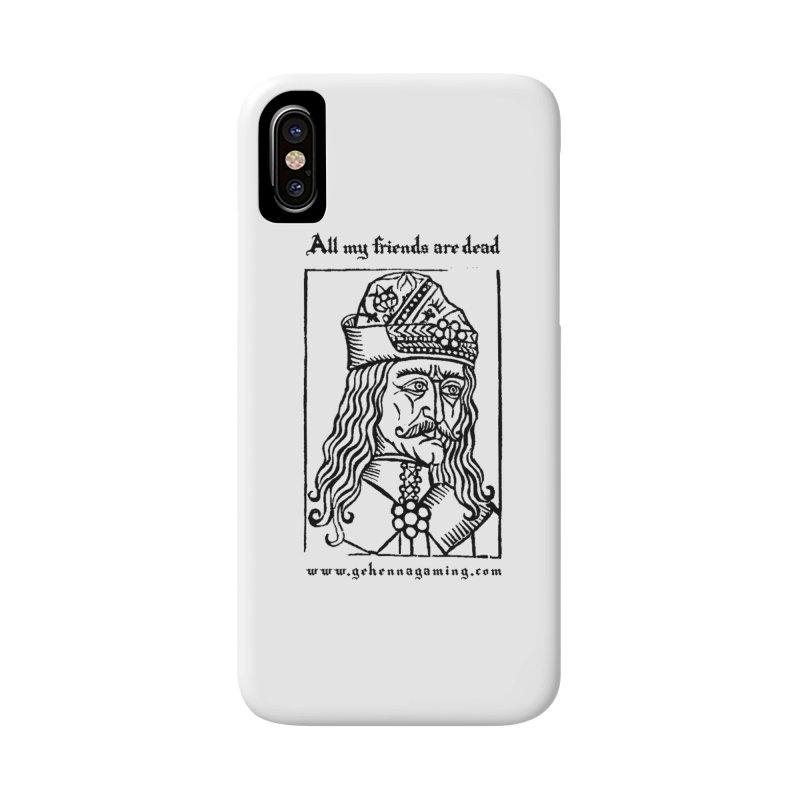 All My Friends Are Dead Accessories Phone Case by GehennaGaming's Artist Shop
