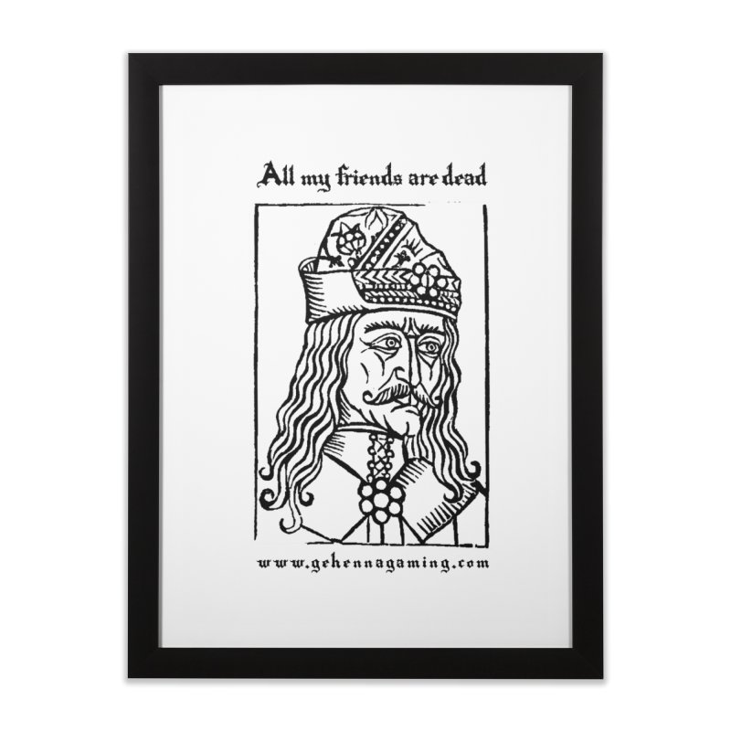 All My Friends Are Dead Home Framed Fine Art Print by GehennaGaming's Artist Shop