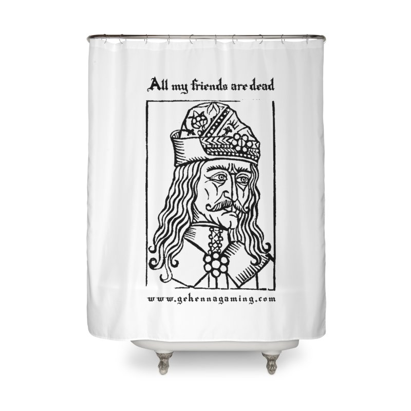 All My Friends Are Dead Home Shower Curtain by The Gehenna Gaming Shop
