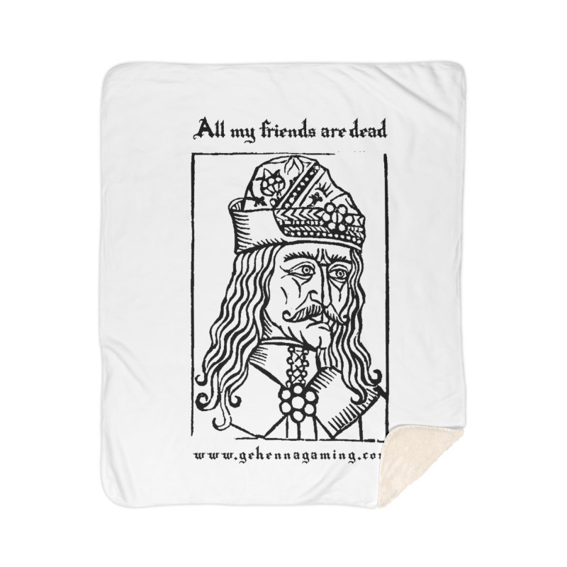 All My Friends Are Dead Home Sherpa Blanket Blanket by The Gehenna Gaming Shop