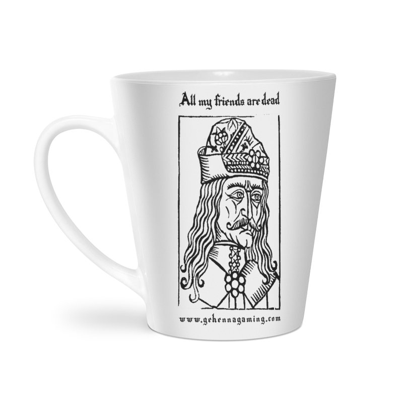 All My Friends Are Dead Accessories Latte Mug by GehennaGaming's Artist Shop