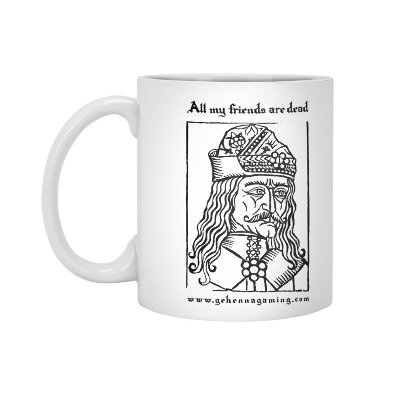 All My Friends Are Dead Accessories Standard Mug by GehennaGaming's Artist Shop