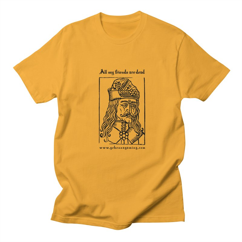 All My Friends Are Dead Women's Regular Unisex T-Shirt by GehennaGaming's Artist Shop