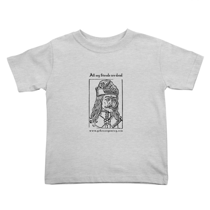 All My Friends Are Dead Kids Toddler T-Shirt by GehennaGaming's Artist Shop