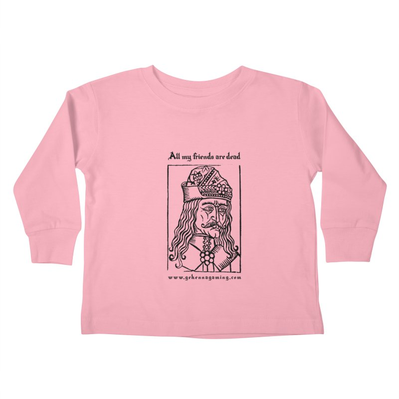 All My Friends Are Dead Kids Toddler Longsleeve T-Shirt by GehennaGaming's Artist Shop