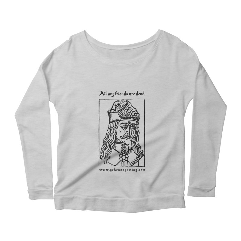 All My Friends Are Dead Women's Scoop Neck Longsleeve T-Shirt by GehennaGaming's Artist Shop