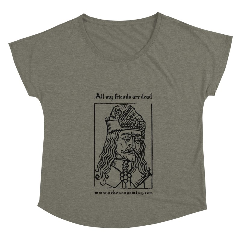All My Friends Are Dead Women's Dolman Scoop Neck by The Gehenna Gaming Shop