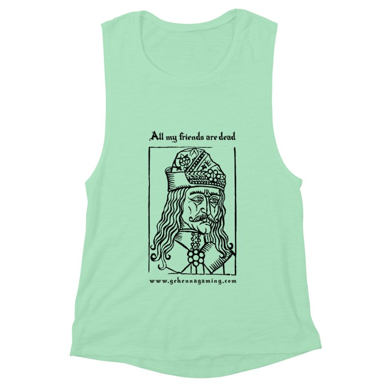 All My Friends Are Dead Women's Muscle Tank by GehennaGaming's Artist Shop