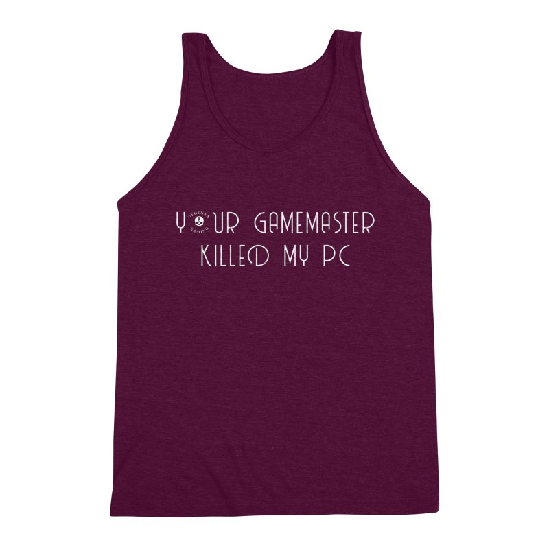 Your GM Killed My PC Men's Triblend Tank by The Gehenna Gaming Shop