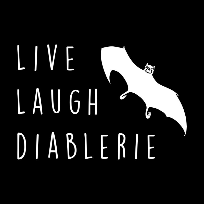 Live, Laugh, Diablerie (Goth) by The Gehenna Gaming Shop