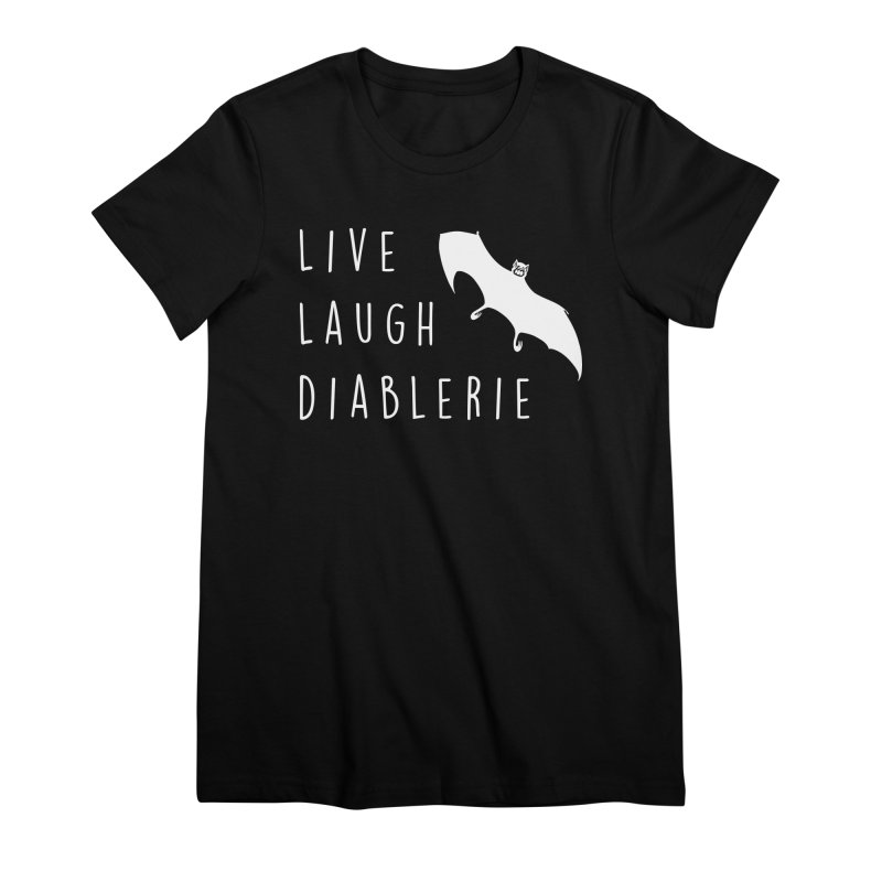 Live, Laugh, Diablerie (Goth) Women's Premium T-Shirt by The Gehenna Gaming Shop