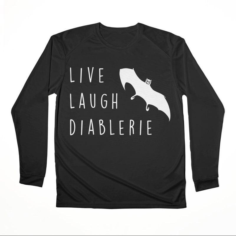 Live, Laugh, Diablerie (Goth) Women's Performance Unisex Longsleeve T-Shirt by The Gehenna Gaming Shop