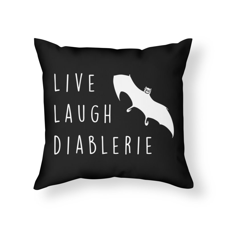 Live, Laugh, Diablerie (Goth) Home Throw Pillow by The Gehenna Gaming Shop