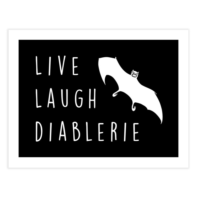 Live, Laugh, Diablerie (Goth) Home Fine Art Print by The Gehenna Gaming Shop