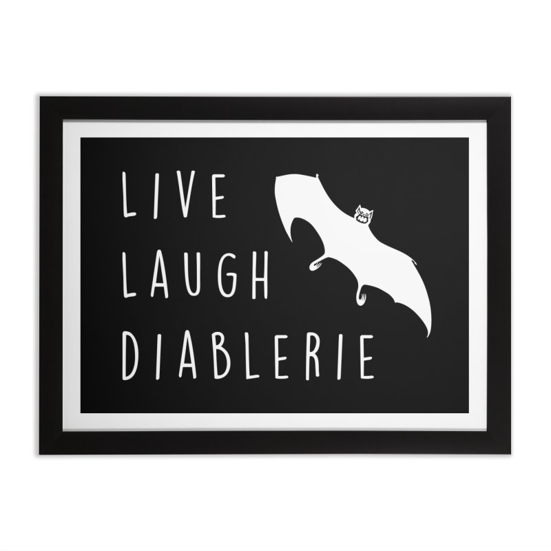 Live, Laugh, Diablerie (Goth) Home Framed Fine Art Print by The Gehenna Gaming Shop