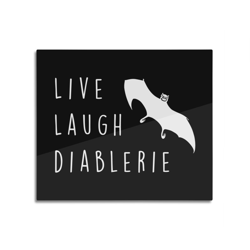 Live, Laugh, Diablerie (Goth) Home Mounted Aluminum Print by The Gehenna Gaming Shop