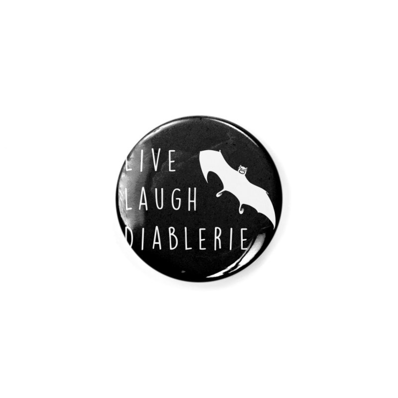 Live, Laugh, Diablerie (Goth) Accessories Button by The Gehenna Gaming Shop