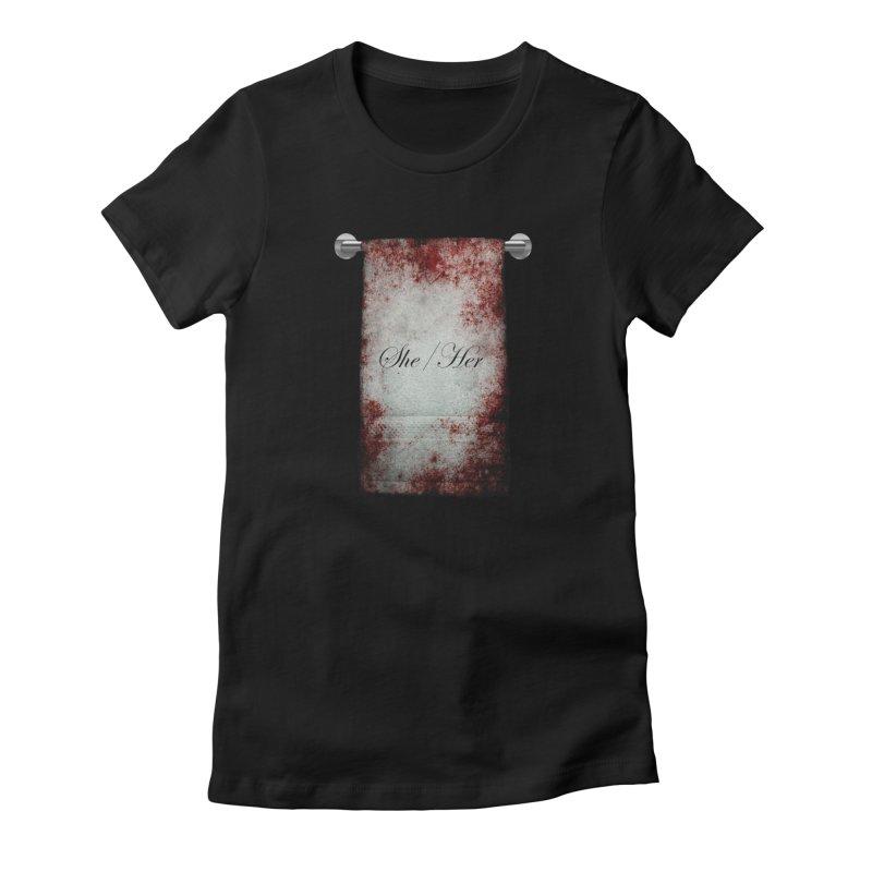 Horror Towel Pronoun: She/Her Women's T-Shirt by The Gehenna Gaming Shop