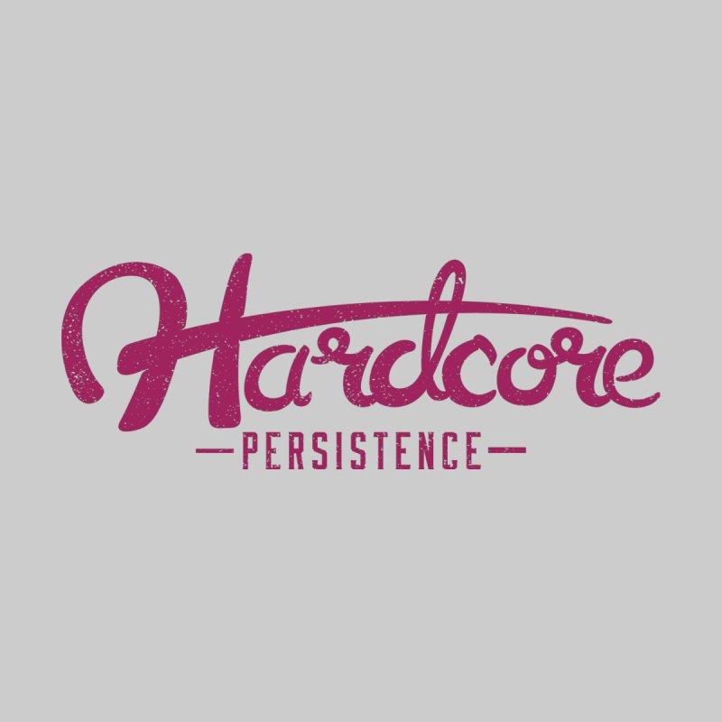 Hardcore Persistence by Gentlemen Tees