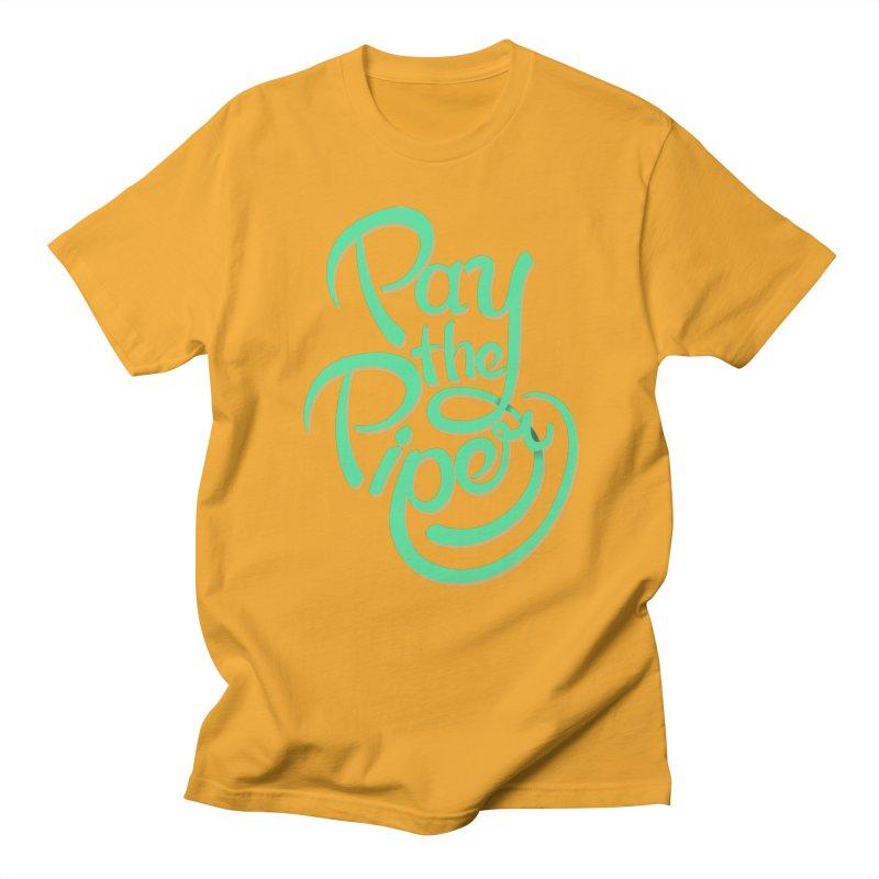 Pay The Piper Men's Regular T-Shirt by Gentlemen Tees