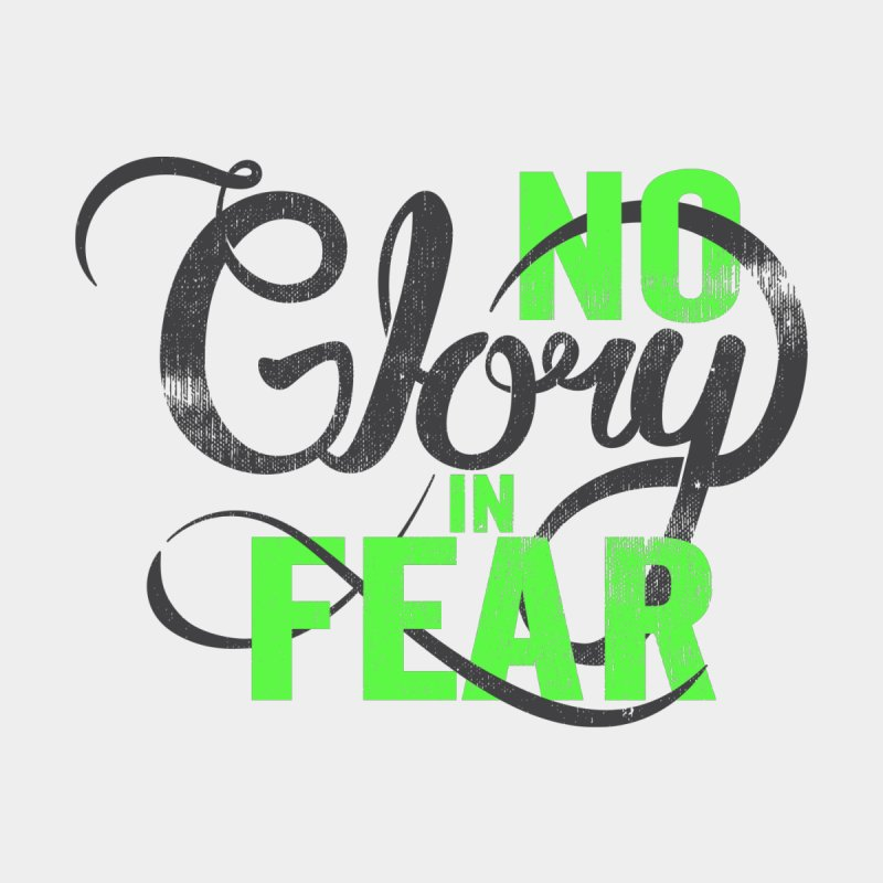 No Glory In Fear by Gentlemen Tees