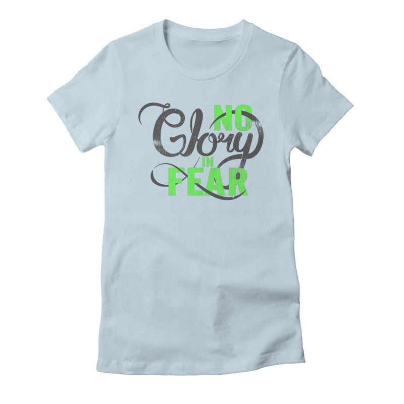 No Glory In Fear Women's Fitted T-Shirt by Gentlemen Tees