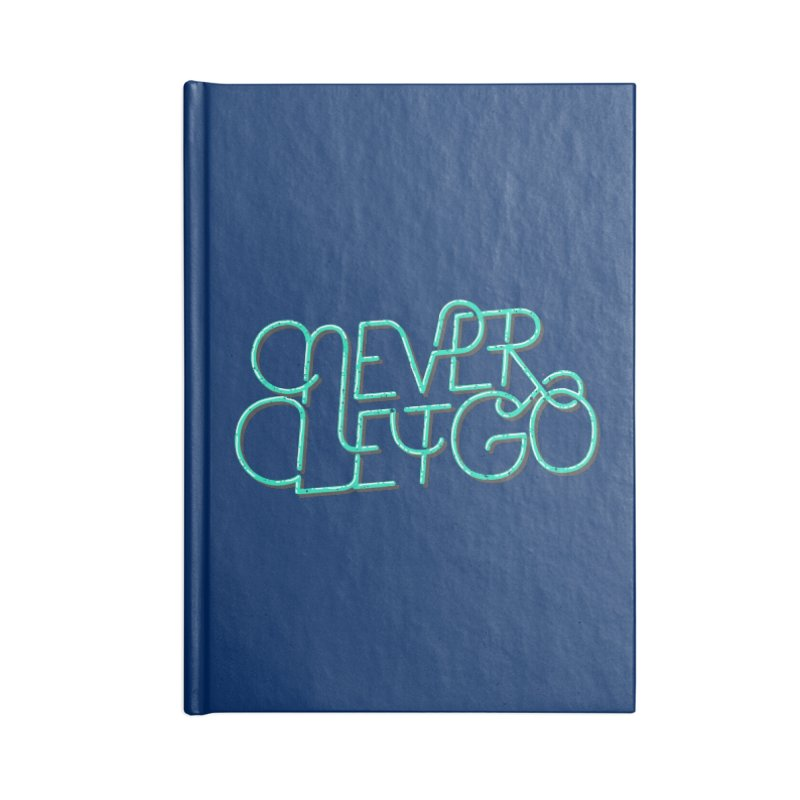 Never Let Go Accessories Blank Journal Notebook by Gentlemen Tees