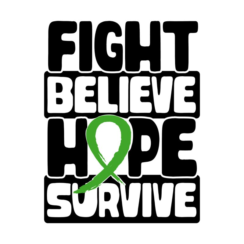 Fight Believe Hope Survive Non-Hodgkin's lymphoma by GeorgeSaysCancerSucks