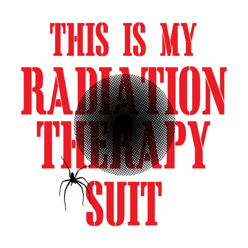 Radiation Therapy Suit with Spider by GeorgeSaysCancerSucks