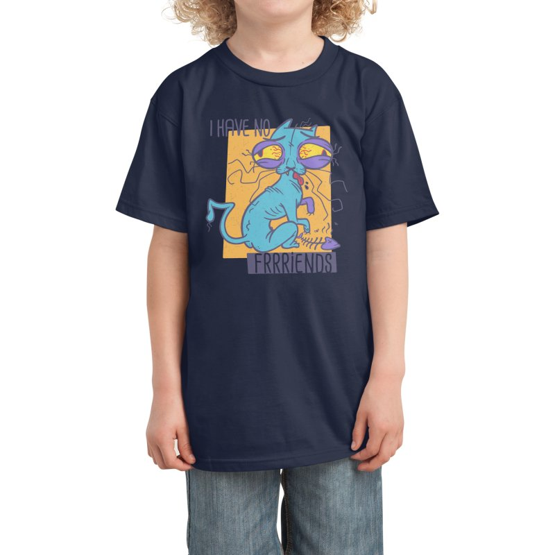 No Friends Kids T-Shirt by Getsousa's Artist Shop
