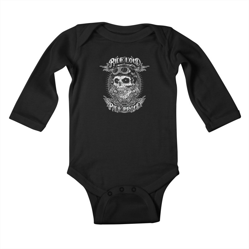 Ride Loud Ride Proud Biker Tee Kids Baby Longsleeve Bodysuit by Giftedshirt's Artist Shop