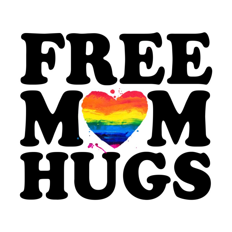 Free Mom Hugs Men's T-Shirt by Glitterlips's Artist Shop