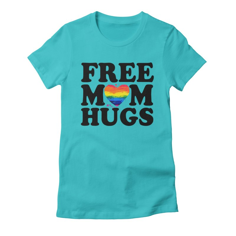 Free Mom Hugs Women's T-Shirt by Glitterlips's Artist Shop