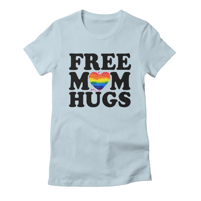 Free Mom Hugs Women's Fitted T-Shirt by Glitterlips's Artist Shop