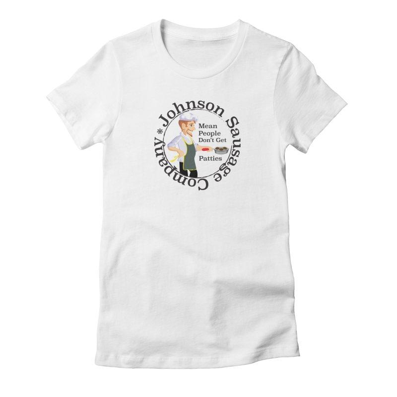 Johnson Sausage Company Women's T-Shirt by Glitterlips's Artist Shop