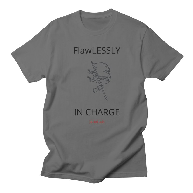 Flawlessly in Charge Men's T-Shirt by GlobalLawTV's Artist Shop