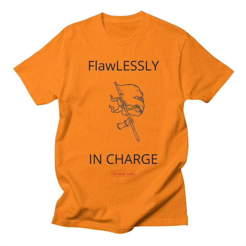 Flawlessly in Charge Men's Regular T-Shirt by GlobalLawTV's Artist Shop