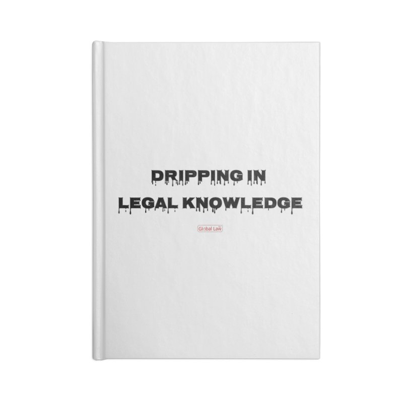 Dripping Accessories Lined Journal Notebook by GlobalLawTV's Artist Shop