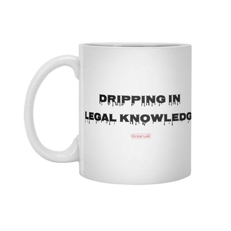 Dripping Accessories Standard Mug by GlobalLawTV's Artist Shop