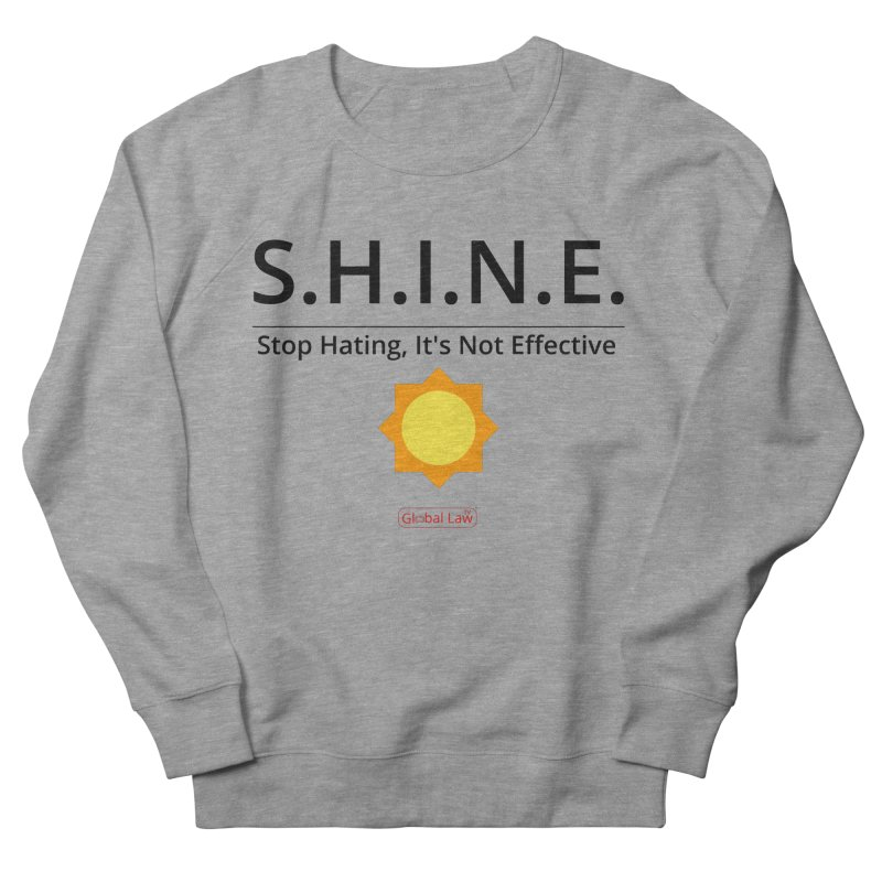 Shine Women's French Terry Sweatshirt by GlobalLawTV's Artist Shop