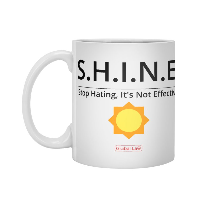 Shine Accessories Standard Mug by GlobalLawTV's Artist Shop