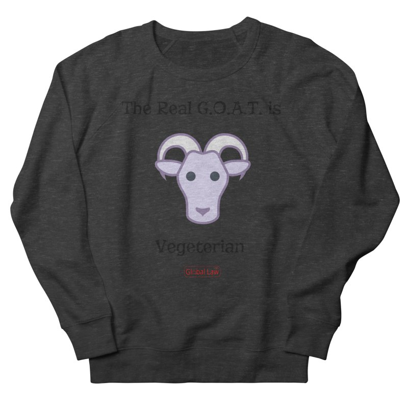 G.O.A.T. Women's French Terry Sweatshirt by GlobalLawTV's Artist Shop