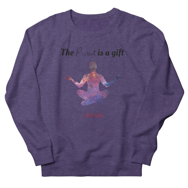 Be Present Men's French Terry Sweatshirt by GlobalLawTV's Artist Shop