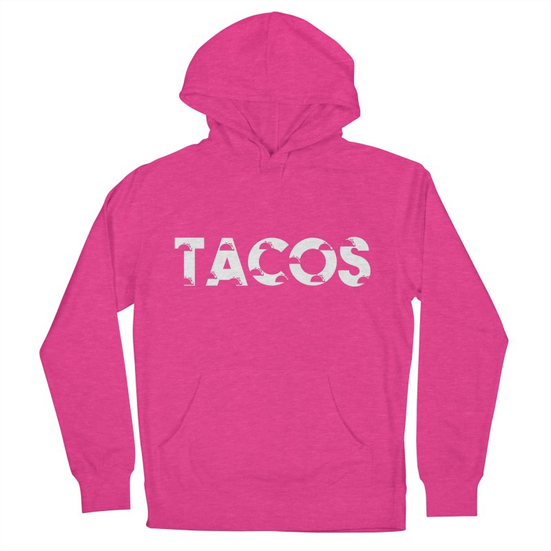 Tacos Men's Pullover Hoody by Gmo's Artist Shop