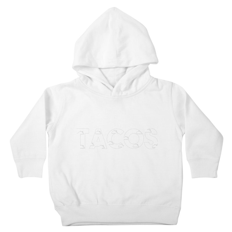 Tacos Kids Toddler Pullover Hoody by Gmo's Artist Shop