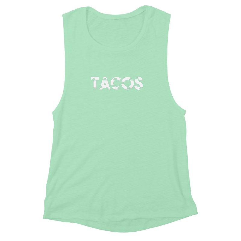 Tacos Women's Muscle Tank by Gmo's Artist Shop