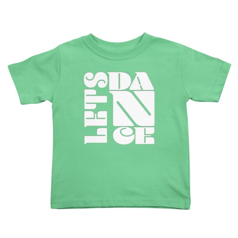 Let's Dance Kids Toddler T-Shirt by Goldberg's Artist Shop