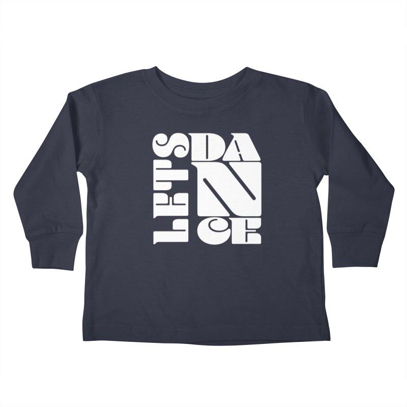 Let's Dance Kids Toddler Longsleeve T-Shirt by Goldberg's Artist Shop