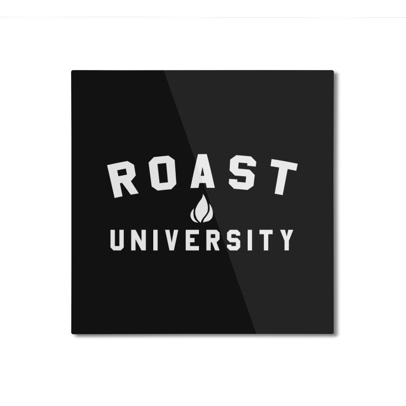 Roast University Home Mounted Aluminum Print by Golden Pony Gear